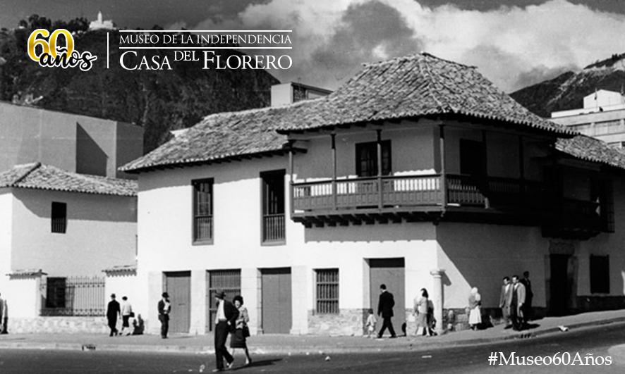 Museo de la Independencia – Casa del Florero: 60 años